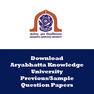 Aryabhatta Knowledge University Question Papers